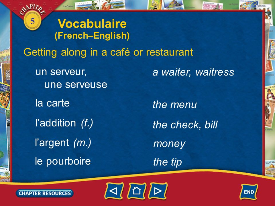 Vocabulaire Getting along in a café or restaurant un serveur,