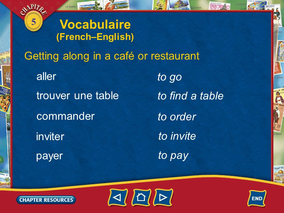 Vocabulaire Getting along in a café or restaurant aller to go