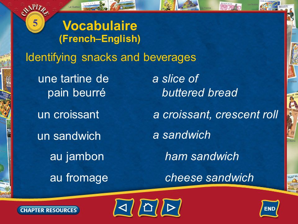 Vocabulaire Identifying snacks and beverages une tartine de