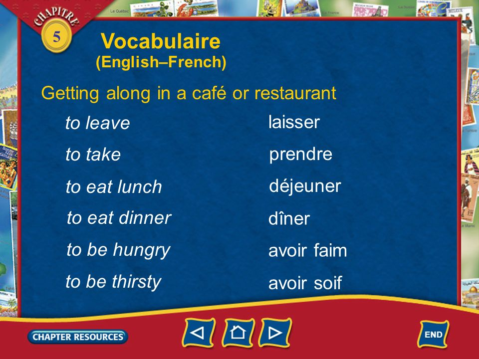 Vocabulaire Getting along in a café or restaurant to leave laisser