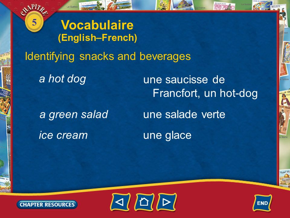 Vocabulaire Identifying snacks and beverages a hot dog une saucisse de