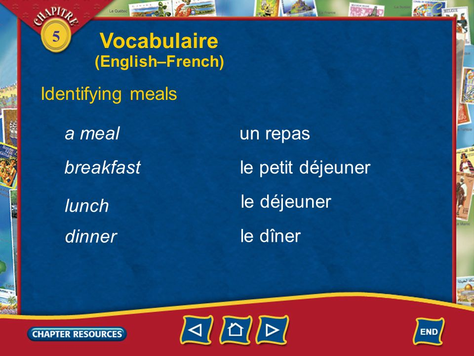 Vocabulaire Identifying meals a meal un repas breakfast