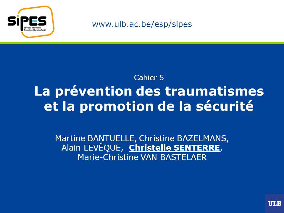 Cahier 5 La prévention des traumatismes et la promotion de la sécurité