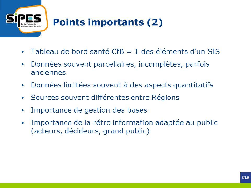 Points importants (2) Tableau de bord santé CfB = 1 des éléments d'un SIS. Données souvent parcellaires, incomplètes, parfois anciennes.