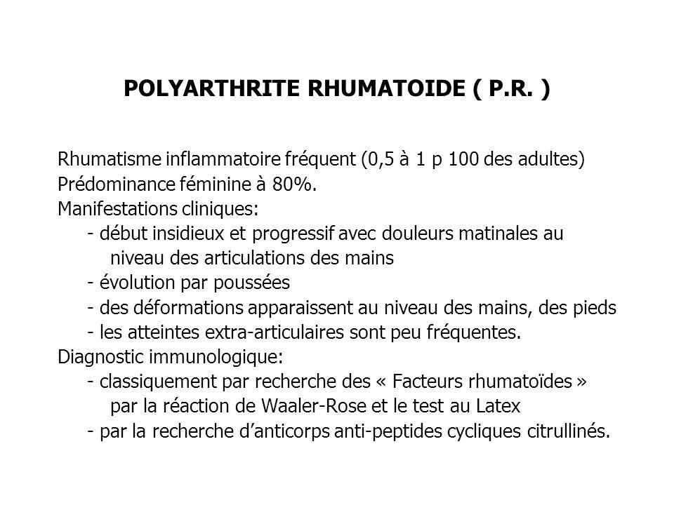 POLYARTHRITE RHUMATOIDE ( P.R. )