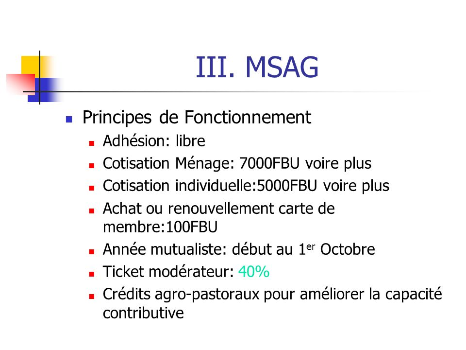 III. MSAG Principes de Fonctionnement Adhésion: libre