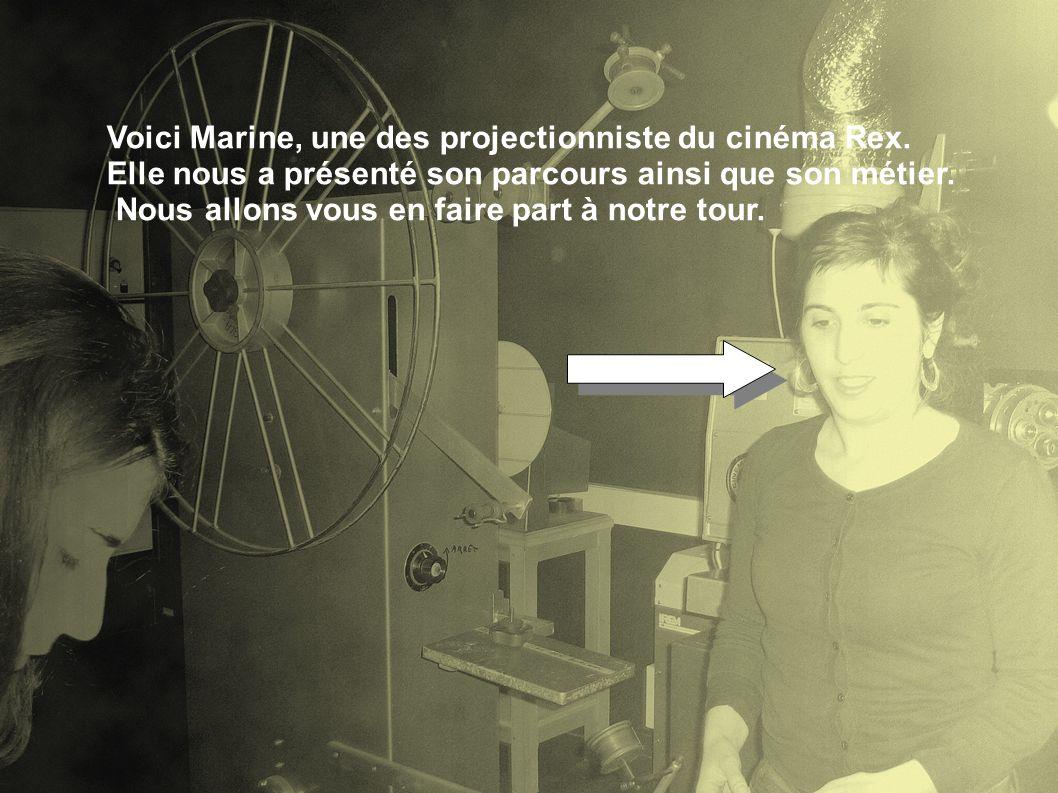Voici Marine, une des projectionniste du cinéma Rex.