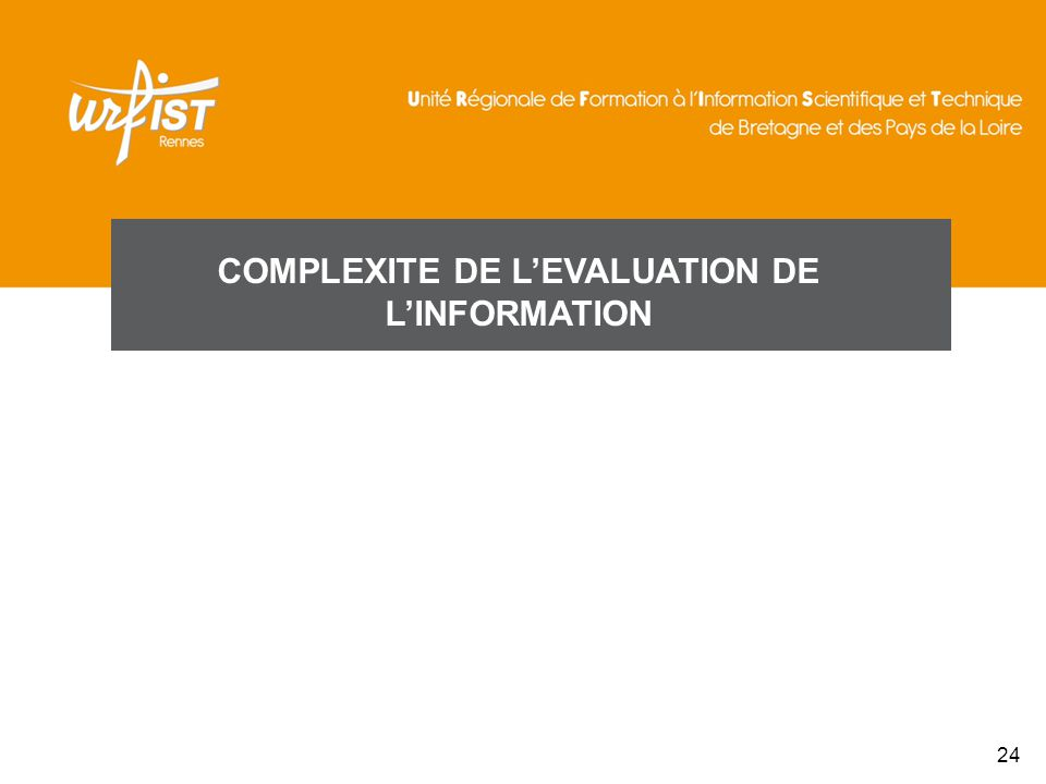 COMPLEXITE DE L'EVALUATION DE L'INFORMATION