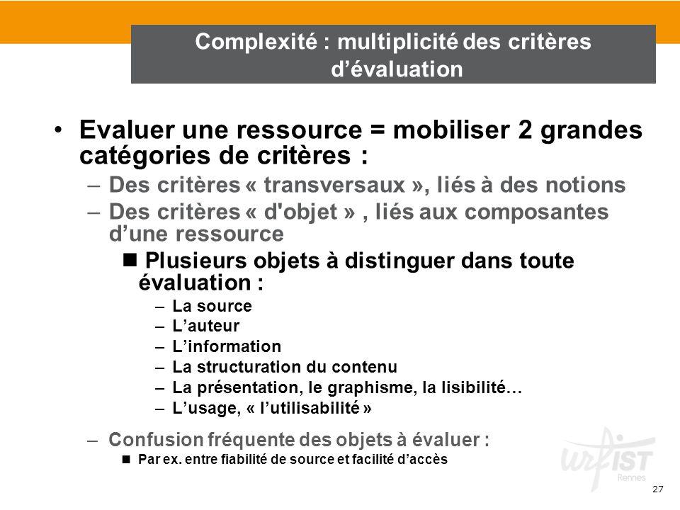Complexité : multiplicité des critères d'évaluation