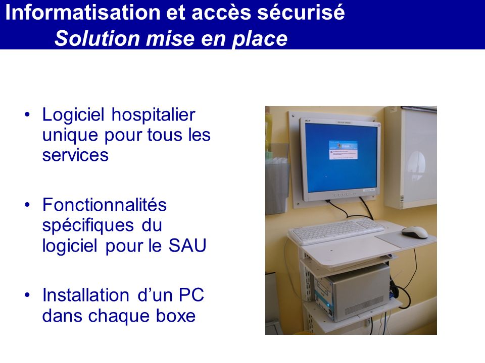 Informatisation et accès sécurisé Solution mise en place