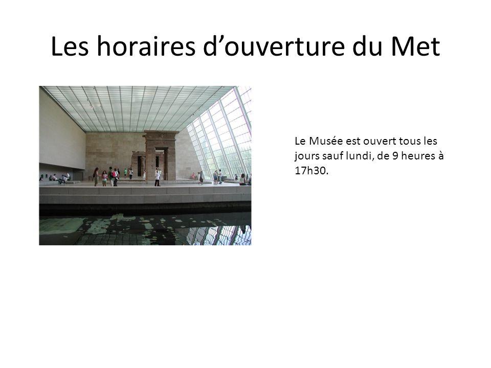 Les horaires d'ouverture du Met