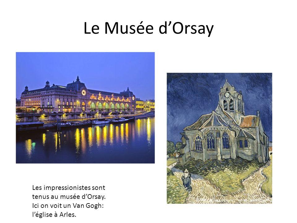 Le Musée d'Orsay Les impressionistes sont tenus au musée d'Orsay.