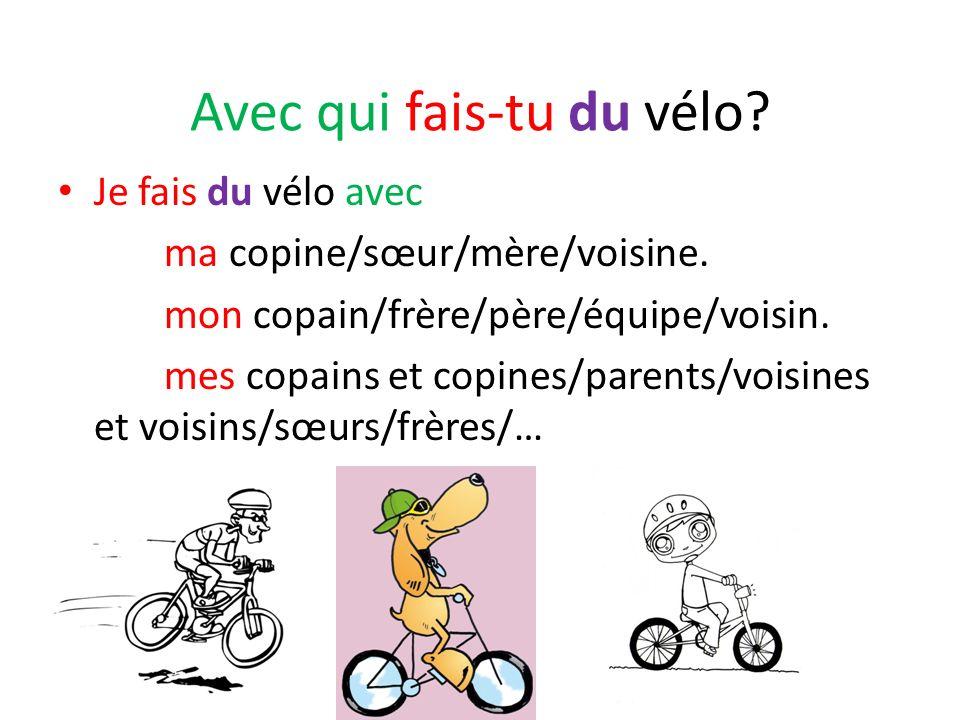 Avec qui fais-tu du vélo