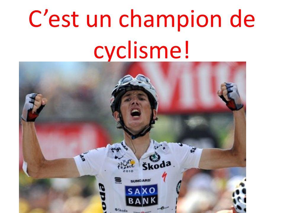 C'est un champion de cyclisme!