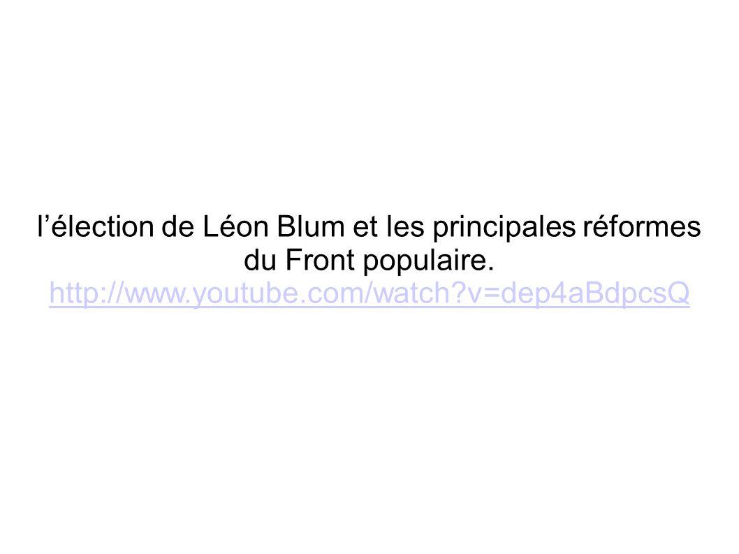 l'élection de Léon Blum et les principales réformes du Front populaire.
