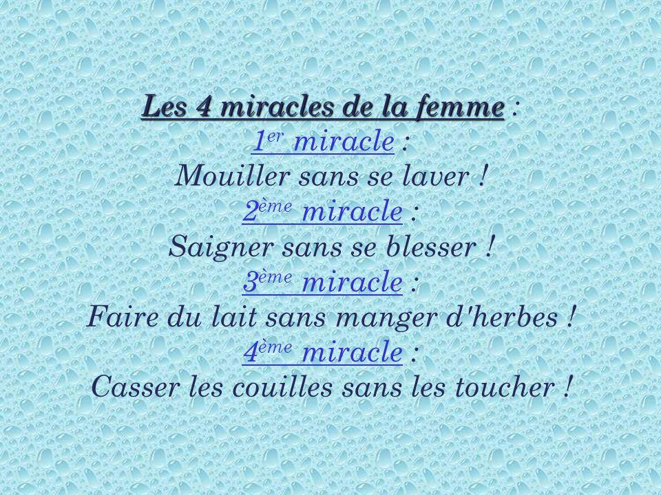 Les 4 miracles de la femme : 1er miracle : Mouiller sans se laver