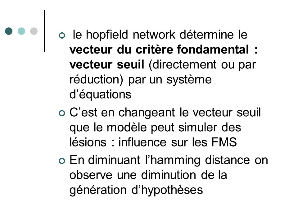 le hopfield network détermine le vecteur du critère fondamental : vecteur seuil (directement ou par réduction) par un système d'équations