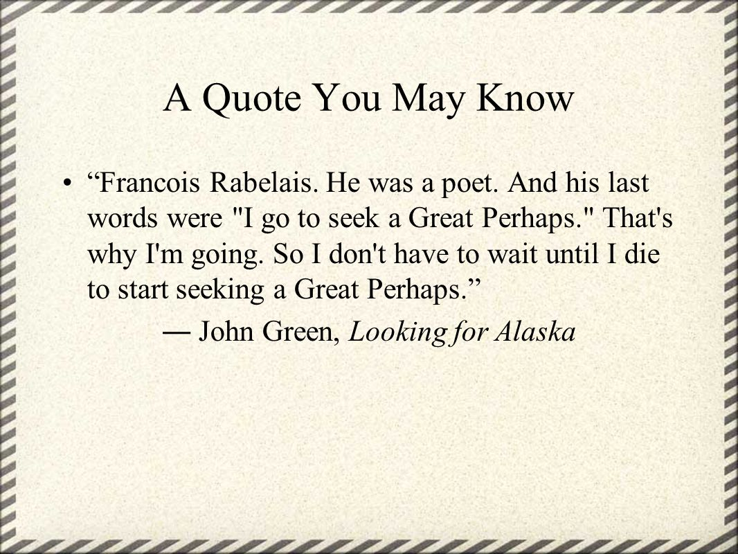 ― John Green, Looking for Alaska