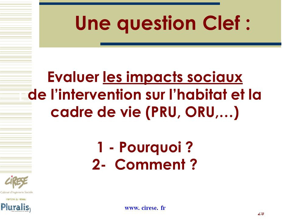 Une question Clef : Evaluer les impacts sociaux