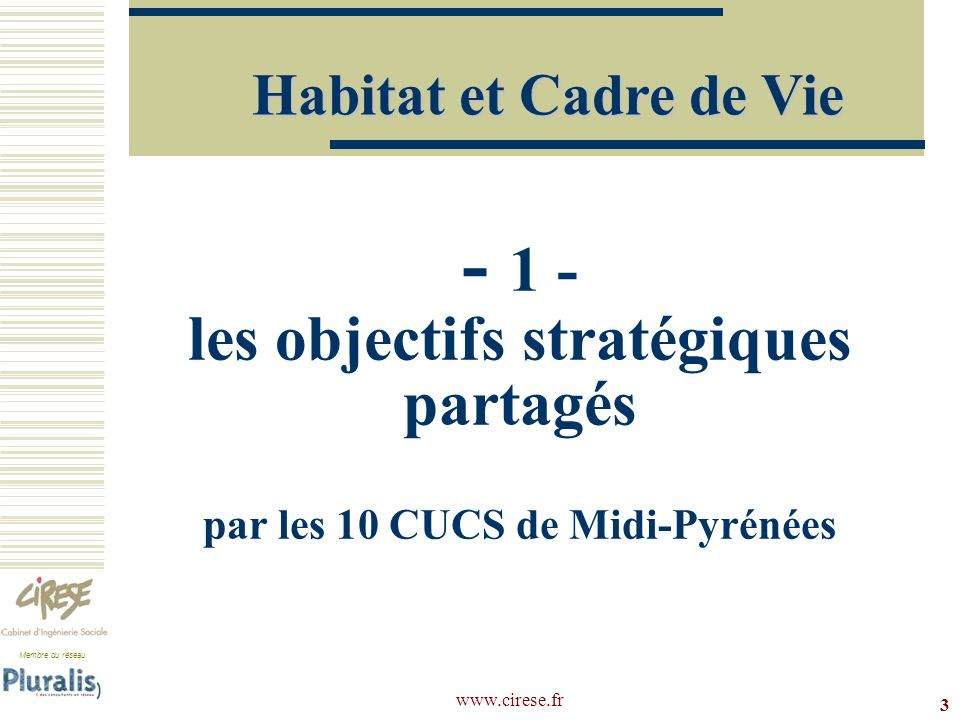 Habitat et Cadre de Vie- 1 - les objectifs stratégiques partagés par les 10 CUCS de Midi-Pyrénées.