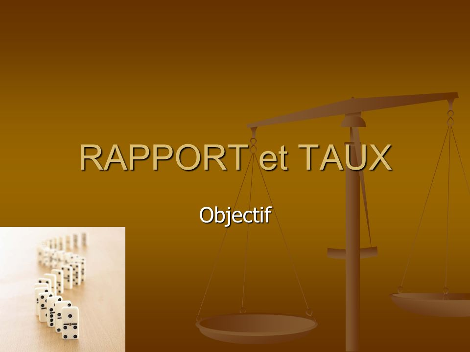 RAPPORT et TAUX Objectif