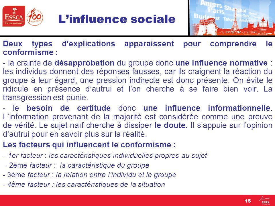 L'influence sociale Deux types d explications apparaissent pour comprendre le conformisme :