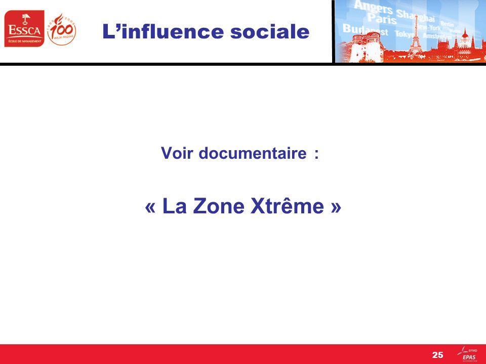 L'influence sociale Voir documentaire : « La Zone Xtrême »