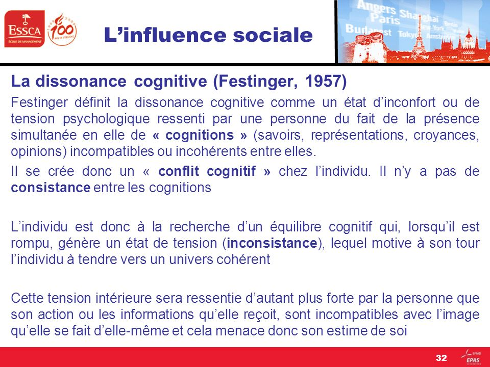 L'influence sociale La dissonance cognitive (Festinger, 1957)