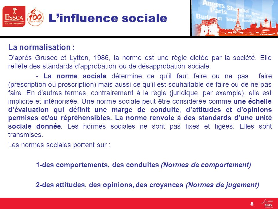 L'influence sociale La normalisation :