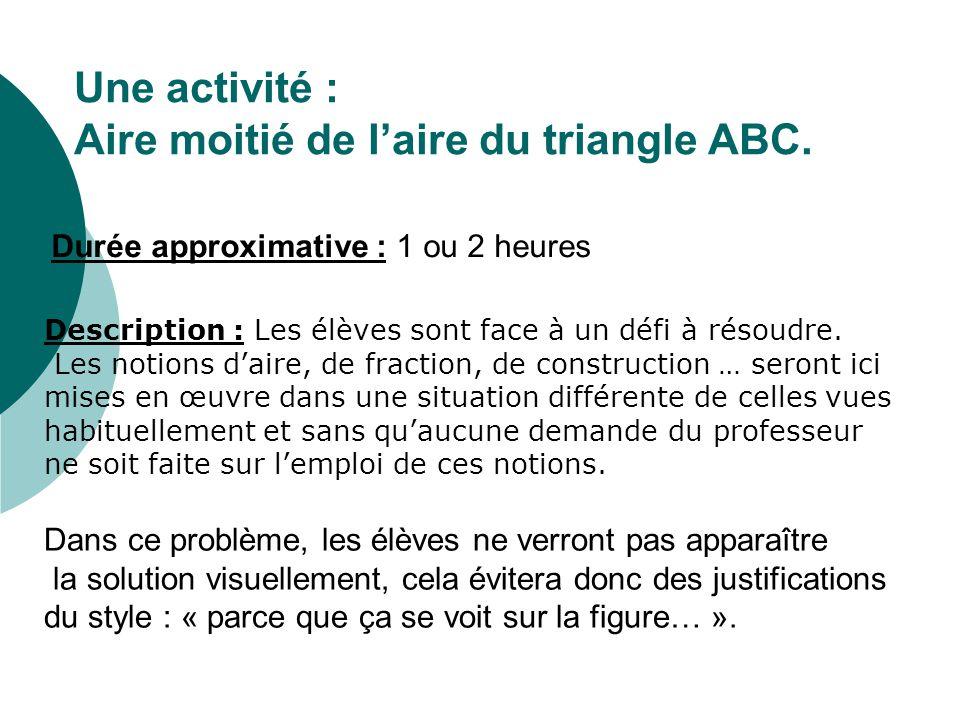Une activité : Aire moitié de l'aire du triangle ABC.