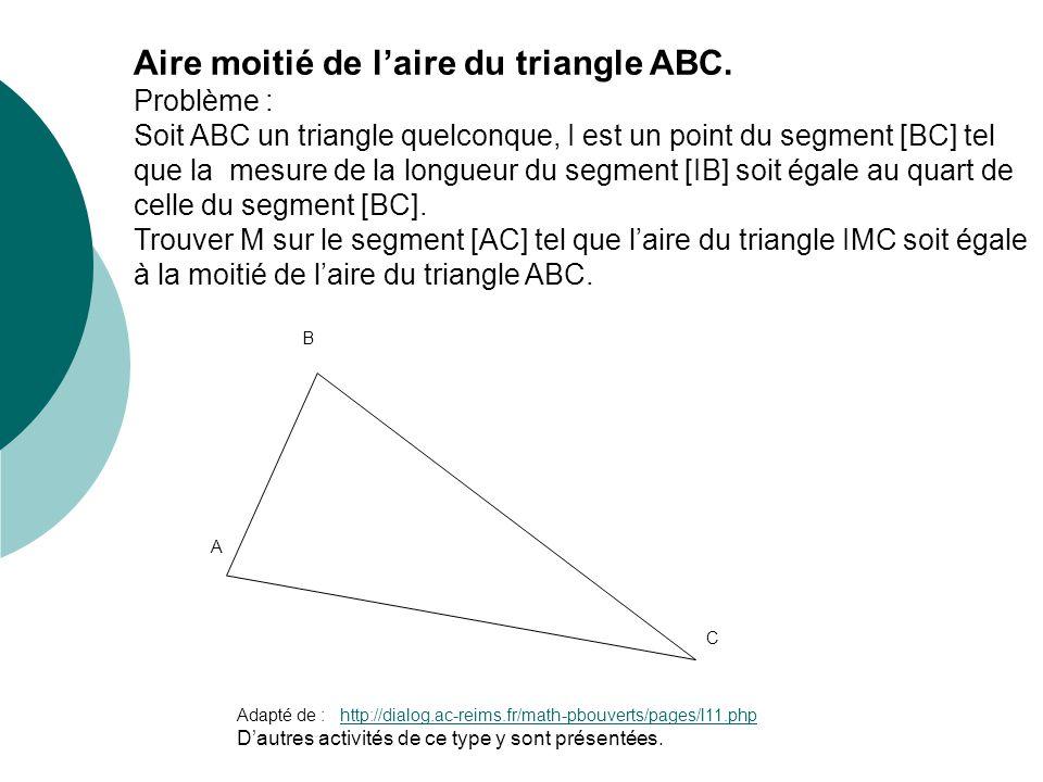 Aire moitié de l'aire du triangle ABC.