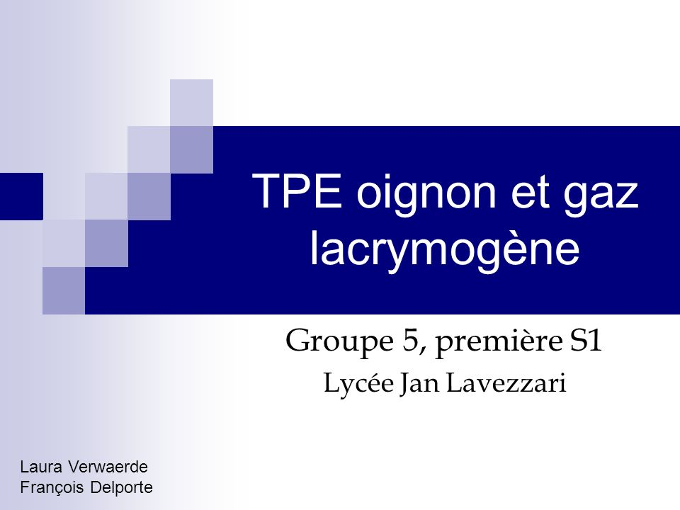 TPE oignon et gaz lacrymogène