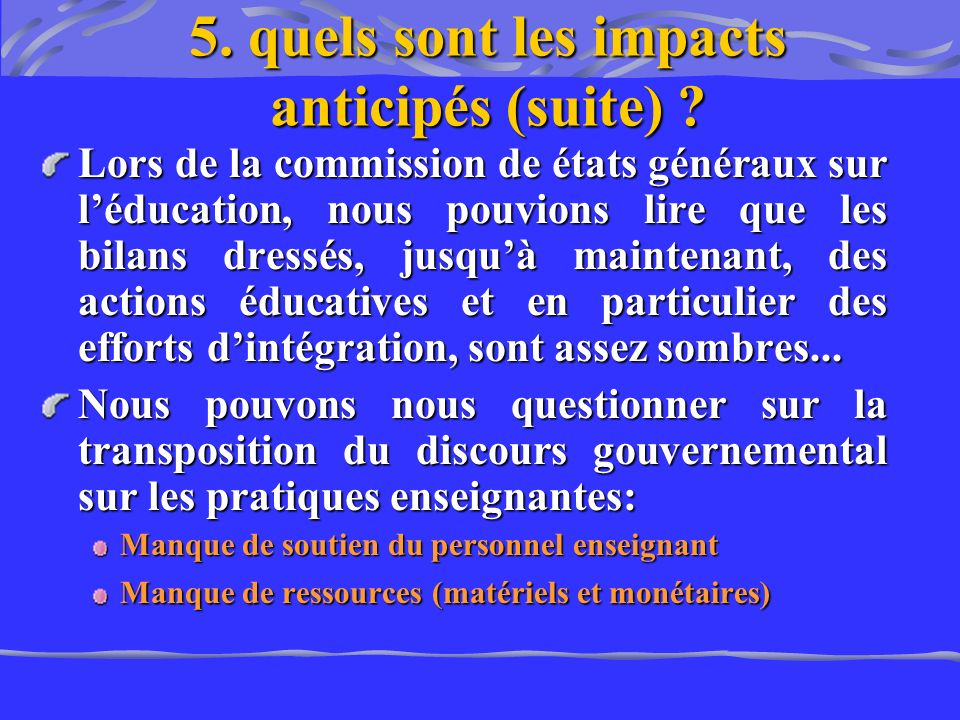 5. quels sont les impacts anticipés (suite)