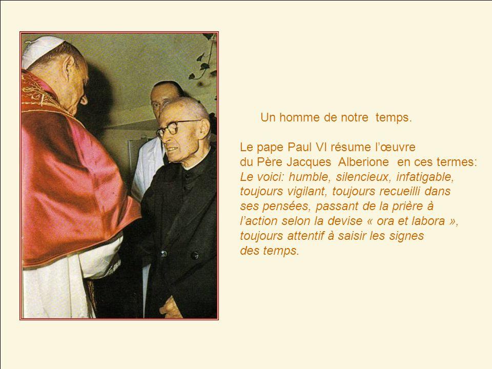 Un homme de notre temps. Le pape Paul VI résume l'œuvre. du Père Jacques Alberione en ces termes: