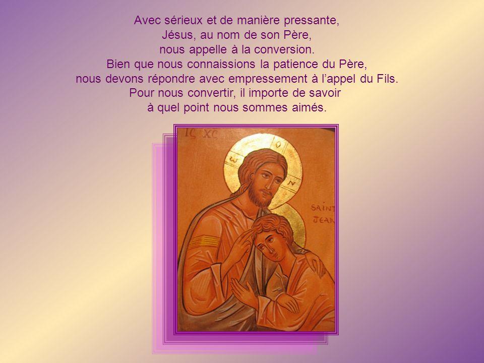 Avec sérieux et de manière pressante, Jésus, au nom de son Père,