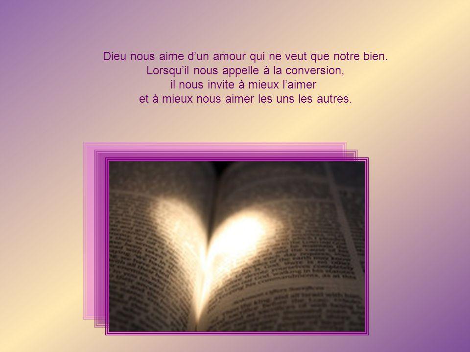 Dieu nous aime d'un amour qui ne veut que notre bien.