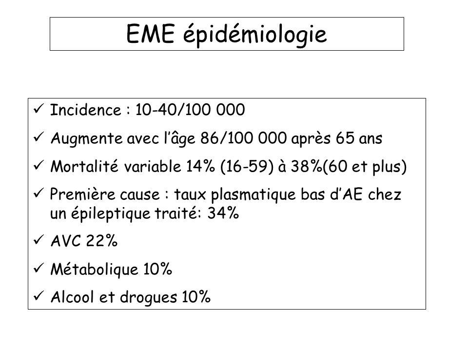 EME épidémiologie Incidence : 10-40/100 000