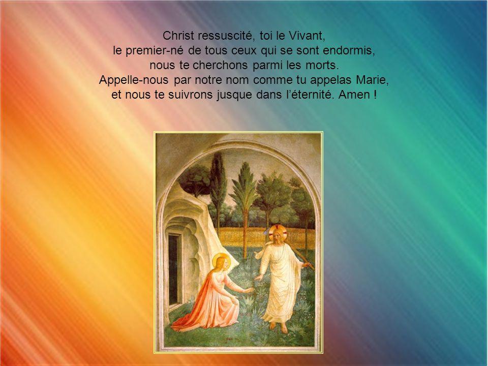 Christ ressuscité, toi le Vivant,