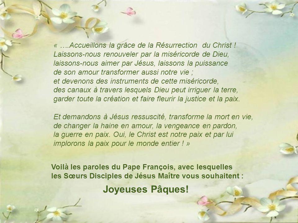 « ….Accueillons la grâce de la Résurrection du Christ !