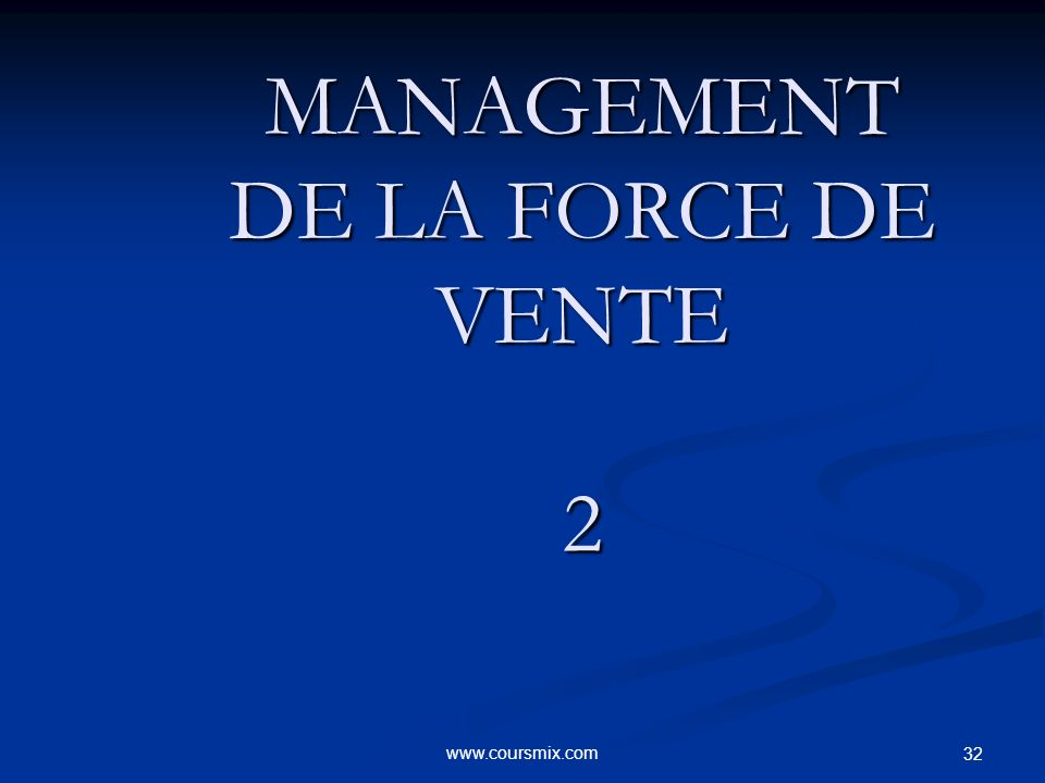 MANAGEMENT DE LA FORCE DE VENTE 2