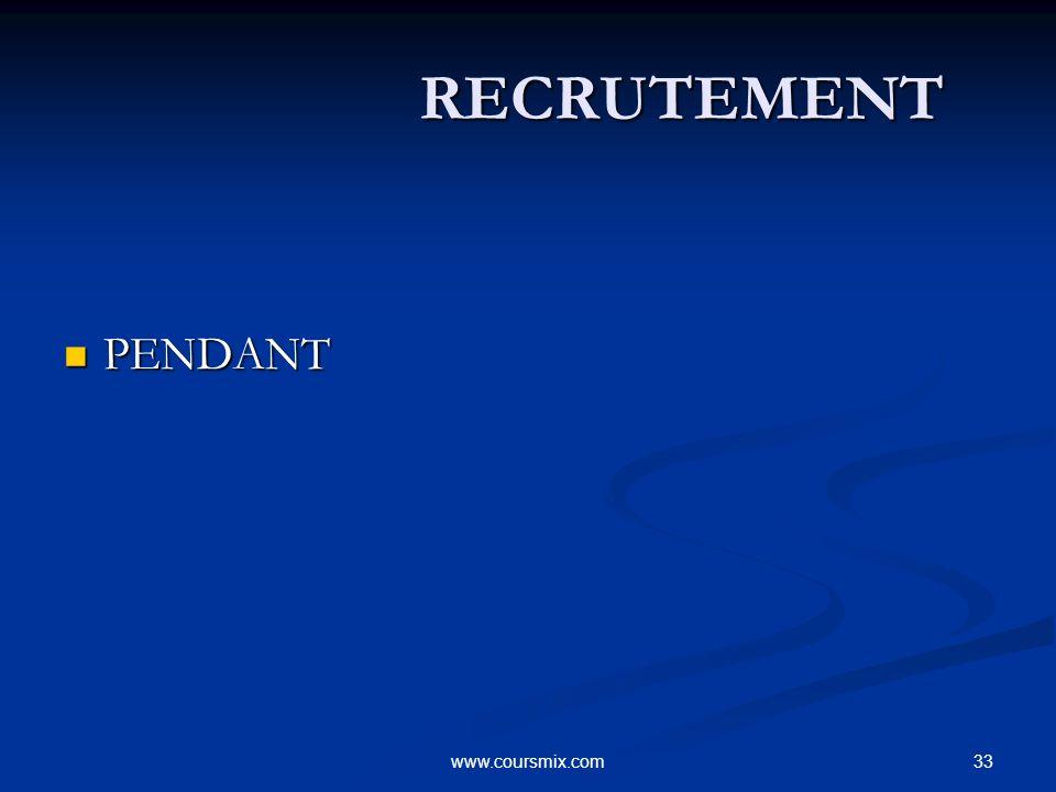 RECRUTEMENT PENDANT www.coursmix.com