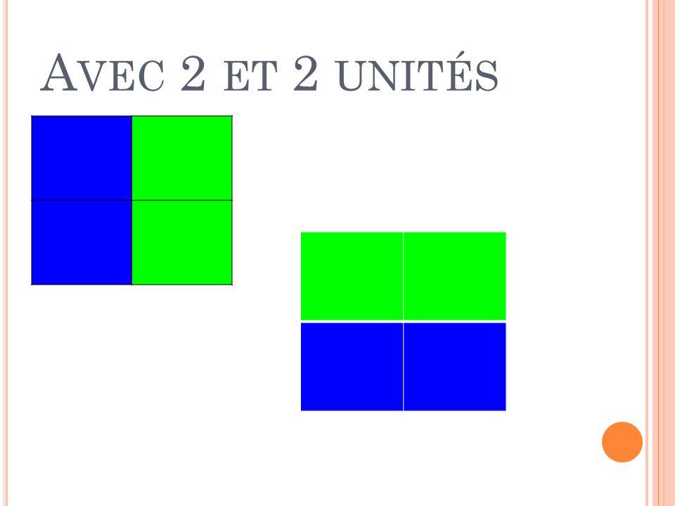 Avec 2 et 2 unités