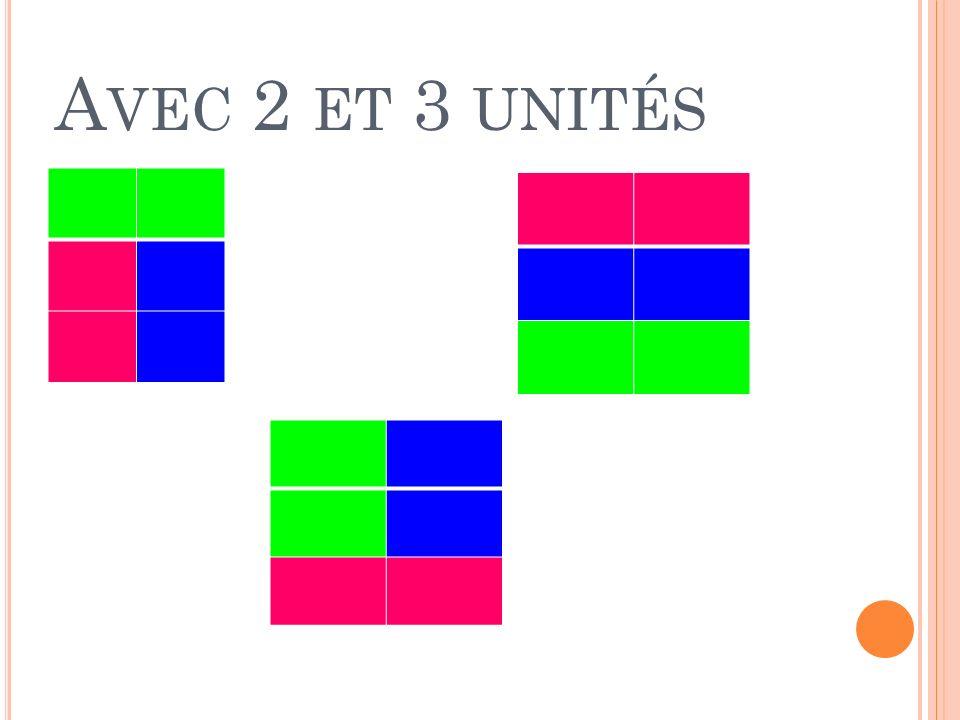 Avec 2 et 3 unités