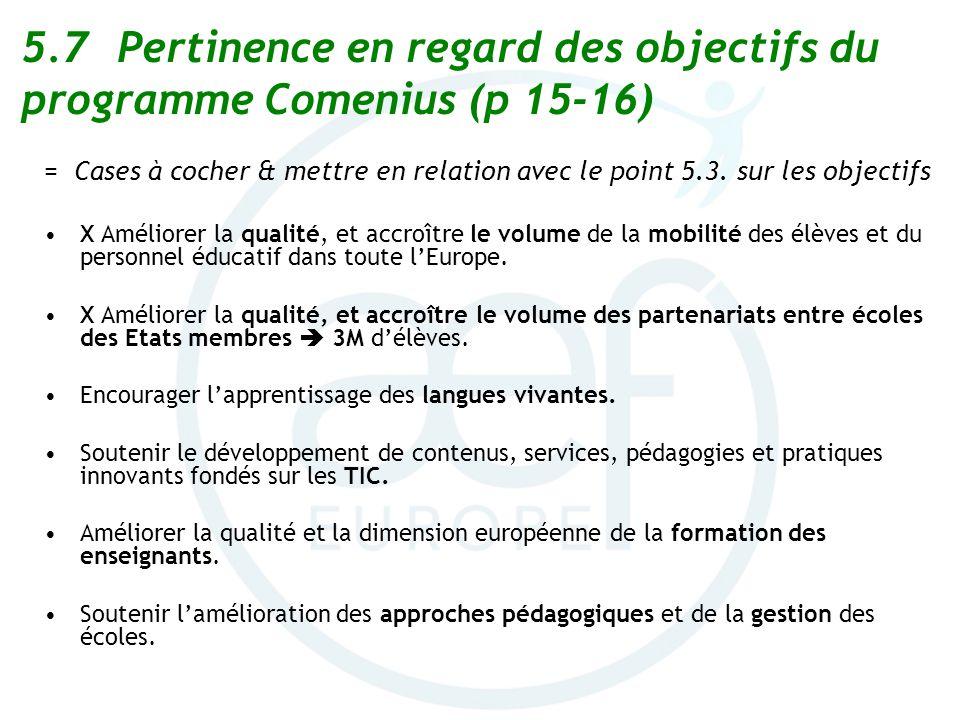 5.7 Pertinence en regard des objectifs du programme Comenius (p 15-16)