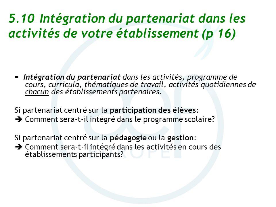 5.10 Intégration du partenariat dans les activités de votre établissement (p 16)
