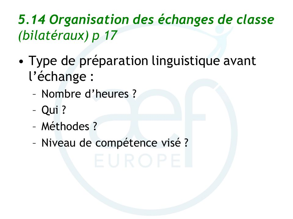 5.14 Organisation des échanges de classe (bilatéraux) p 17