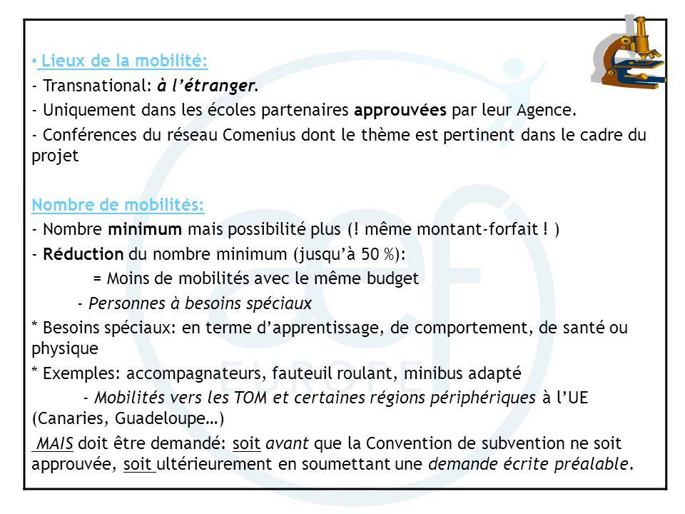 Lieux de la mobilité: - Transnational: à l'étranger. Uniquement dans les écoles partenaires approuvées par leur Agence.