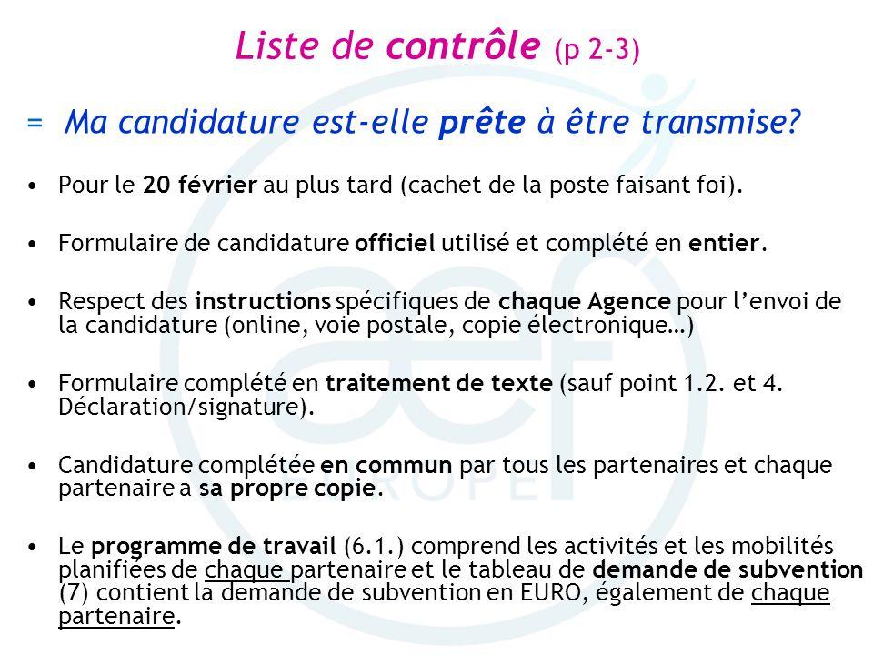 Liste de contrôle (p 2-3) = Ma candidature est-elle prête à être transmise Pour le 20 février au plus tard (cachet de la poste faisant foi).