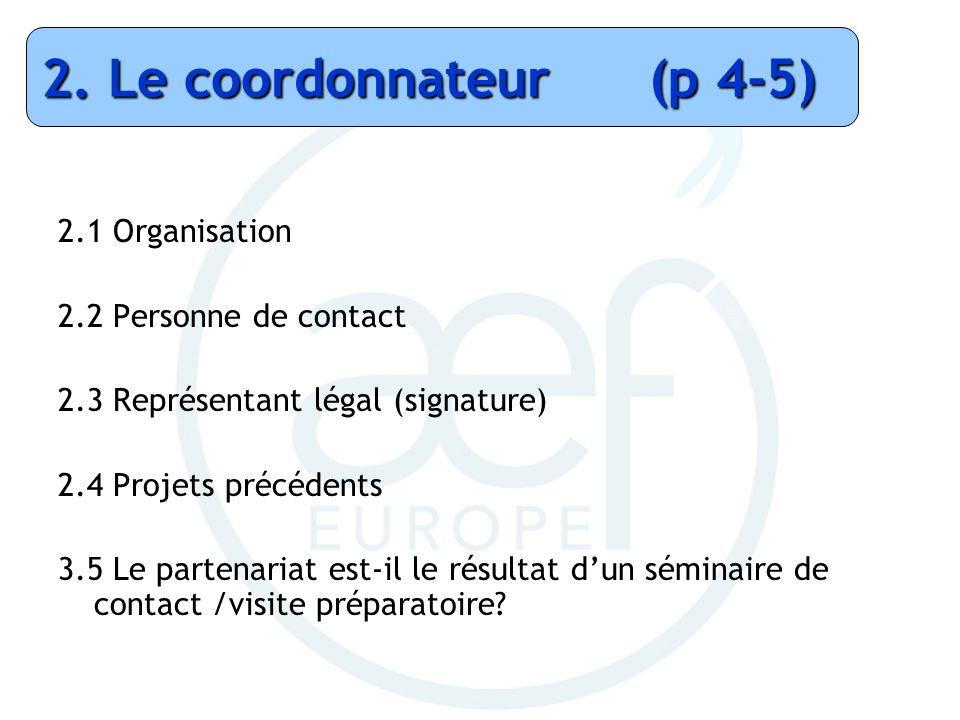 2. Le coordonnateur (p 4-5) 2.1 Organisation 2.2 Personne de contact