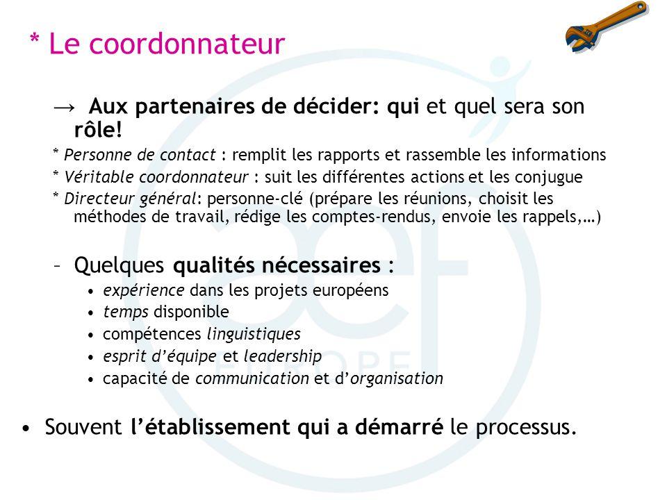 * Le coordonnateur → Aux partenaires de décider: qui et quel sera son rôle!